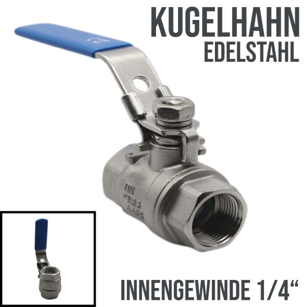"""Kugelhahn Edelstahl DN11.6 voller Durchgang - IG/IG 1/4"""""""